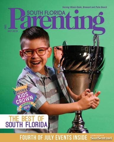 1600349701c South Florida Parenting July 2018 by Forum Publishing Group - issuu