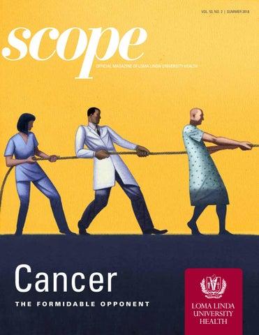 2018 scopevol53 n2 summer cancer by Loma Linda University Health - issuu