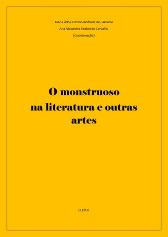 512128811c1 O monstruoso na literatura e outras artes by Centro de Literaturas e ...