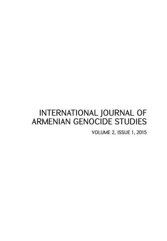 INTERNATIONAL JOURNAL OF ARMENIAN GENOCIDE STUDIES VOLUME 2, ISSUE 1