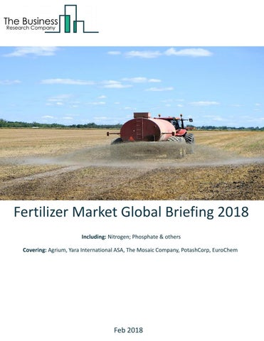 Fertilizer global market briefing 2018 by ananthkota08 - issuu