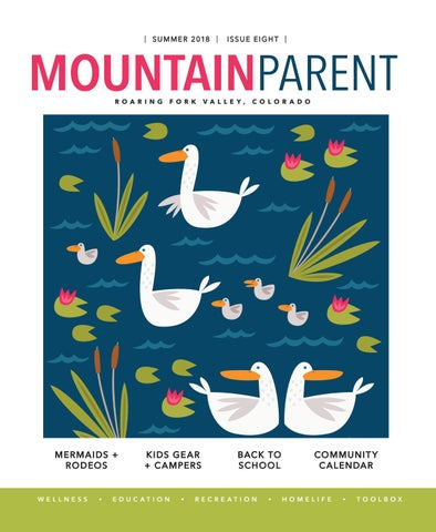 34ab60e6b3065 JULY 2018 - Mountain Parent Magazine by Mountain Parent Magazine - issuu