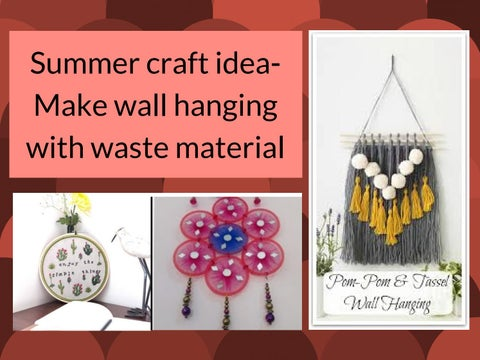 Summer Craft Idea Make Wall Hanging With Waste Material By Prashant