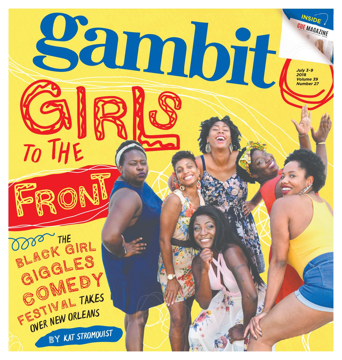 Gambit New Orleans, July 3, 2018 by Gambit New Orleans - issuu