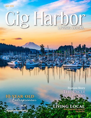 fa26cb6c173a8 July 2018 Gig Harbor Living Local by Living Local 360 - issuu