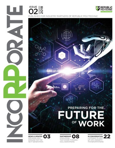 incoRPorate - Issue 2 / 2018 by Republic Polytechnic - issuu