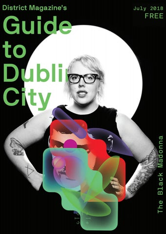 District Magazine's Guide to Dublin City: July 2018 by District