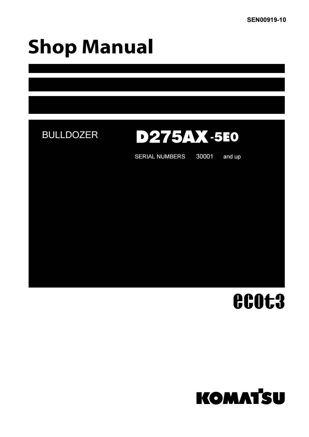 Komatsu D275AX-5E0 Dozer Bulldozer Service Repair Manual SN 30001 and up by  163101 - issuu