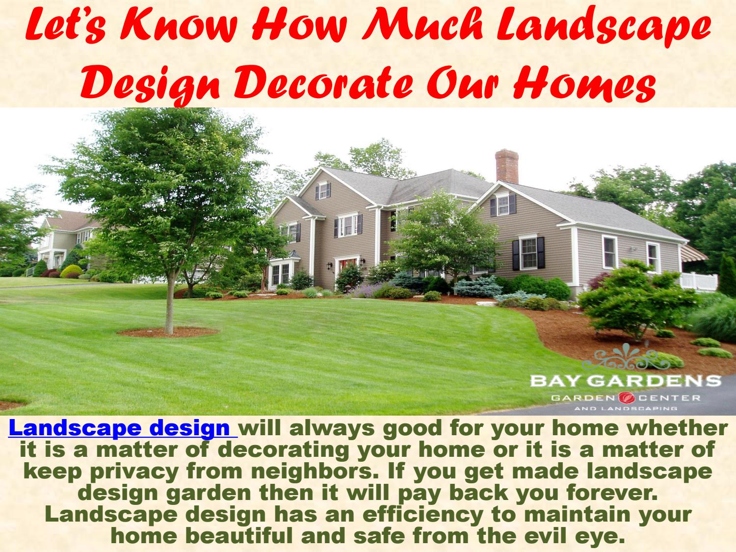 Know About Landscape Design S Benefits To Our Home By Shop Bay Gardens Nursery Trees And Shrubs Issuu