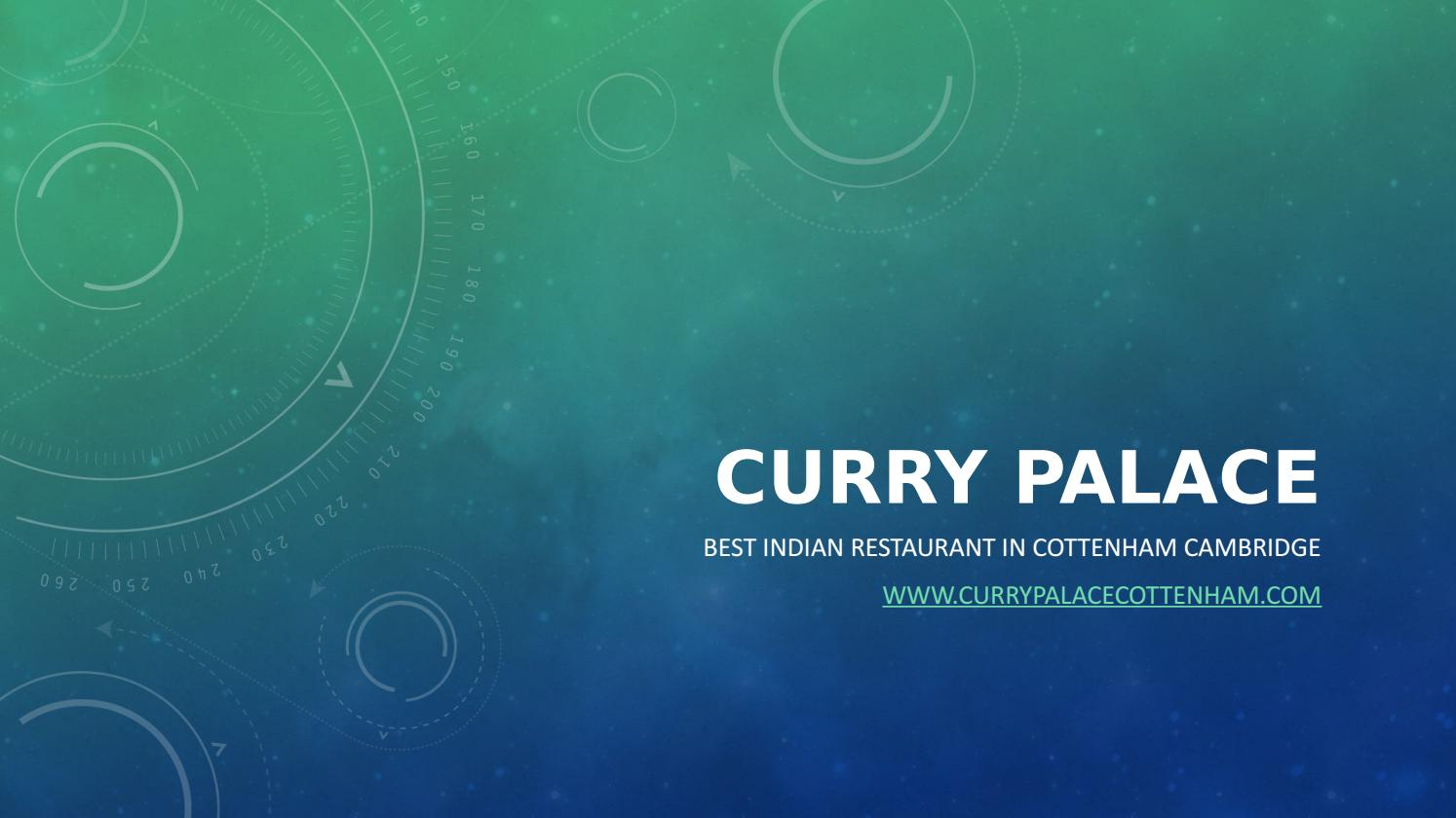 Curry Palace Best Indian Restaurant In Cottenham