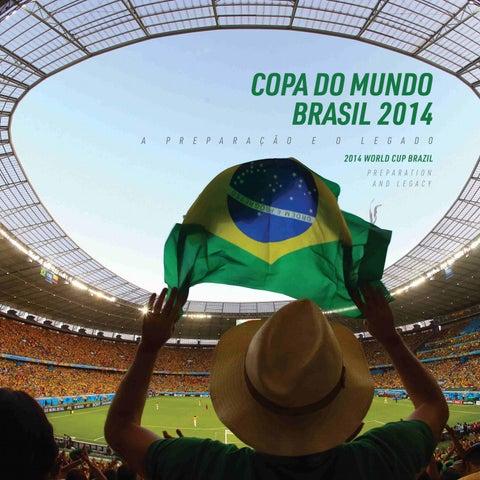 Copa do Mundo Brasil 2014 - A preparação e o legado by Ministério do ... 83e11b0d6bab3