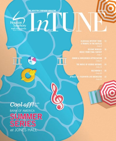 Intune The Houston Symphony Magazine July 2018 By Houston