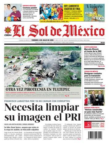39ba00cbcdfd2 Edición impresa el sol de méxico 6 de julio 2018 by El Sol de México ...