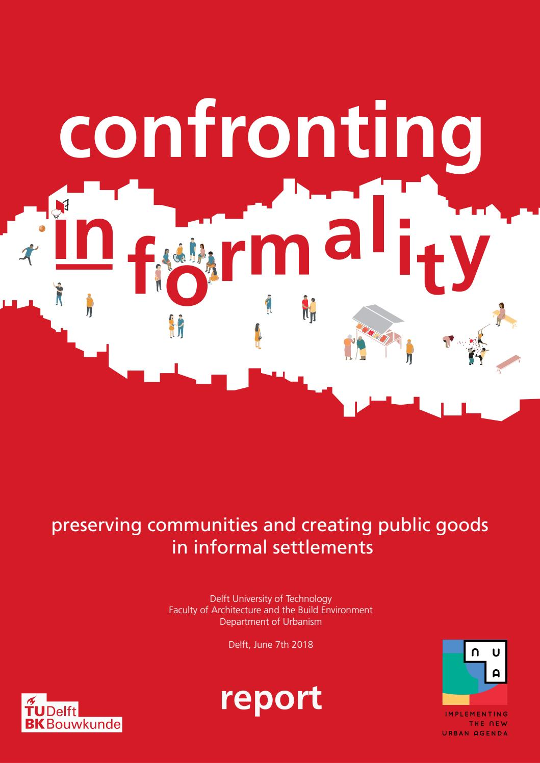 e9d5b4702d1d81 TU DELFT Confronting Informality Symposium and Ideas Competition 2018 by  Roberto Rocco - issuu