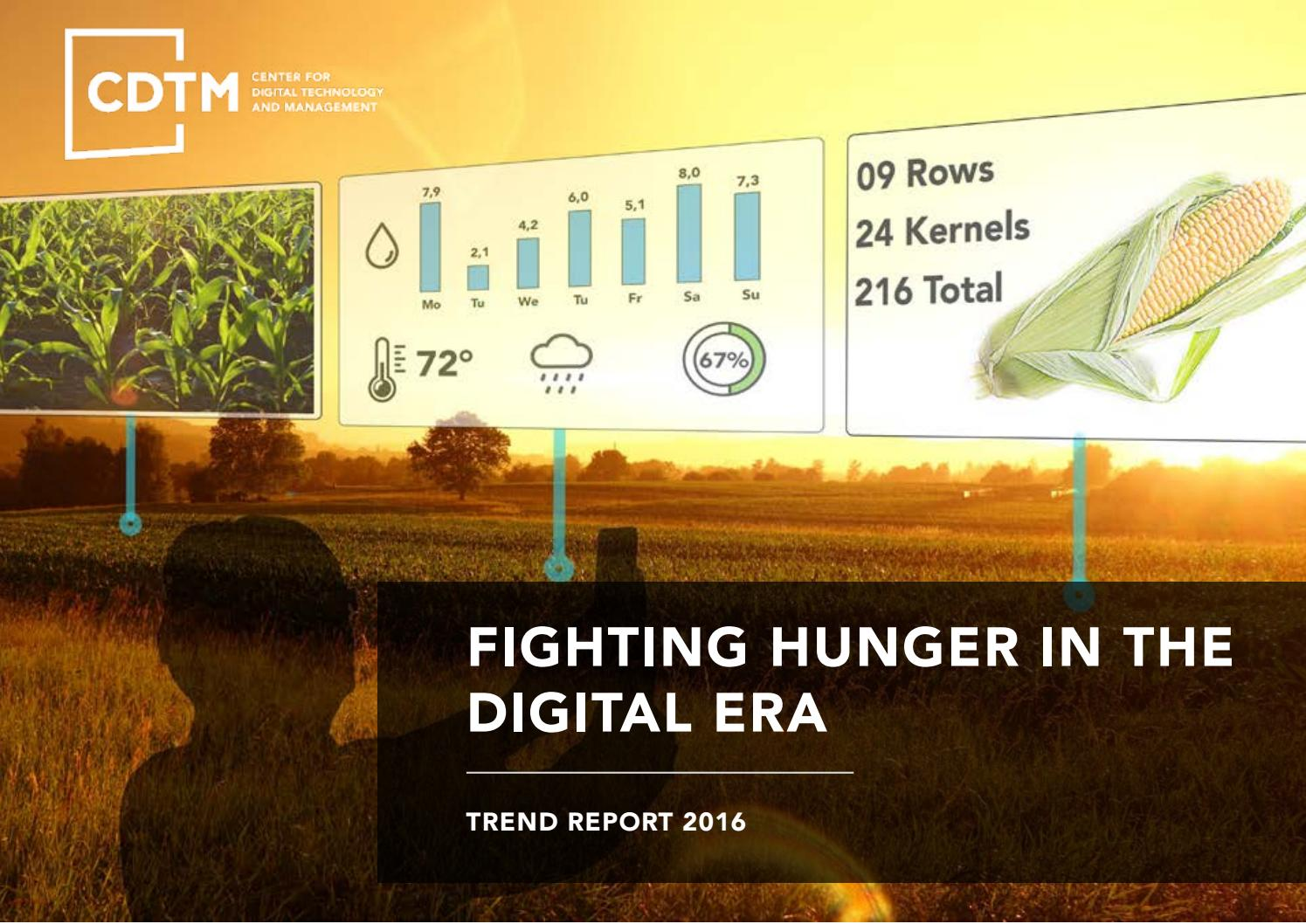 CDTM Trend Report: Fighting Hunger in the Digital Era by Center for Digital  Technology and Management - issuu