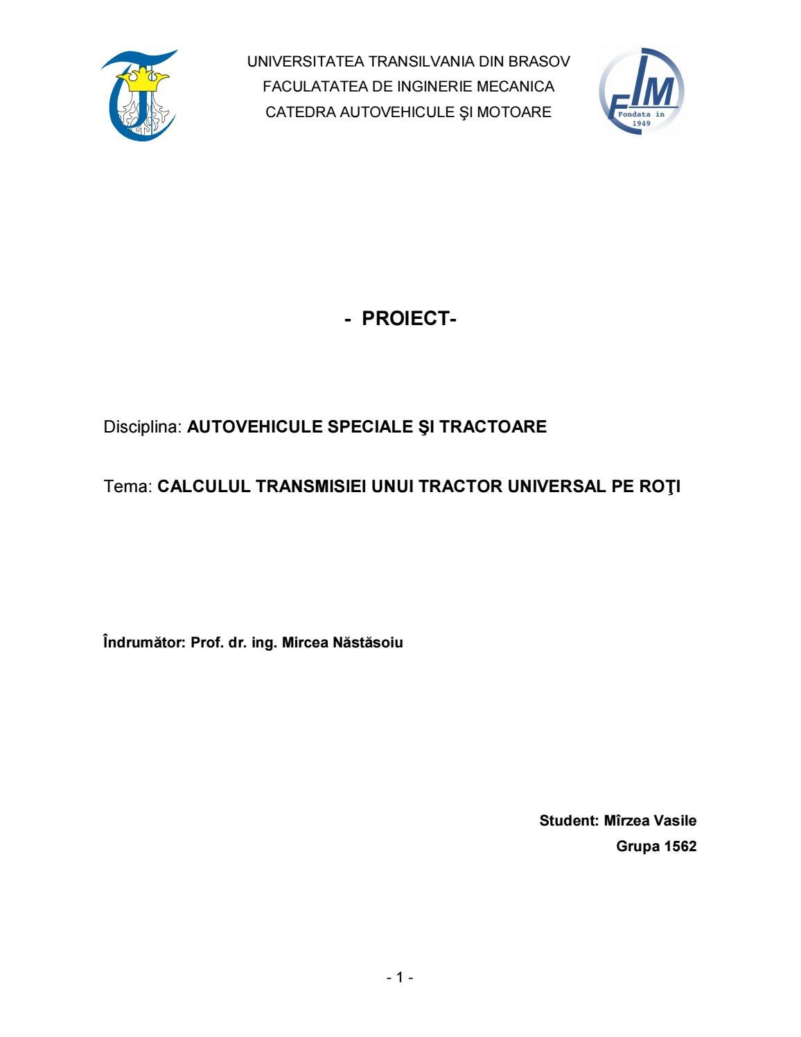 CALCULUL TRANSMISIEI UNUI TRACTOR UNIVERSAL PE RO?I by