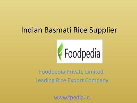 Best Indian Basmati Rice Suppliers by Foodpedia Private Limited - issuu