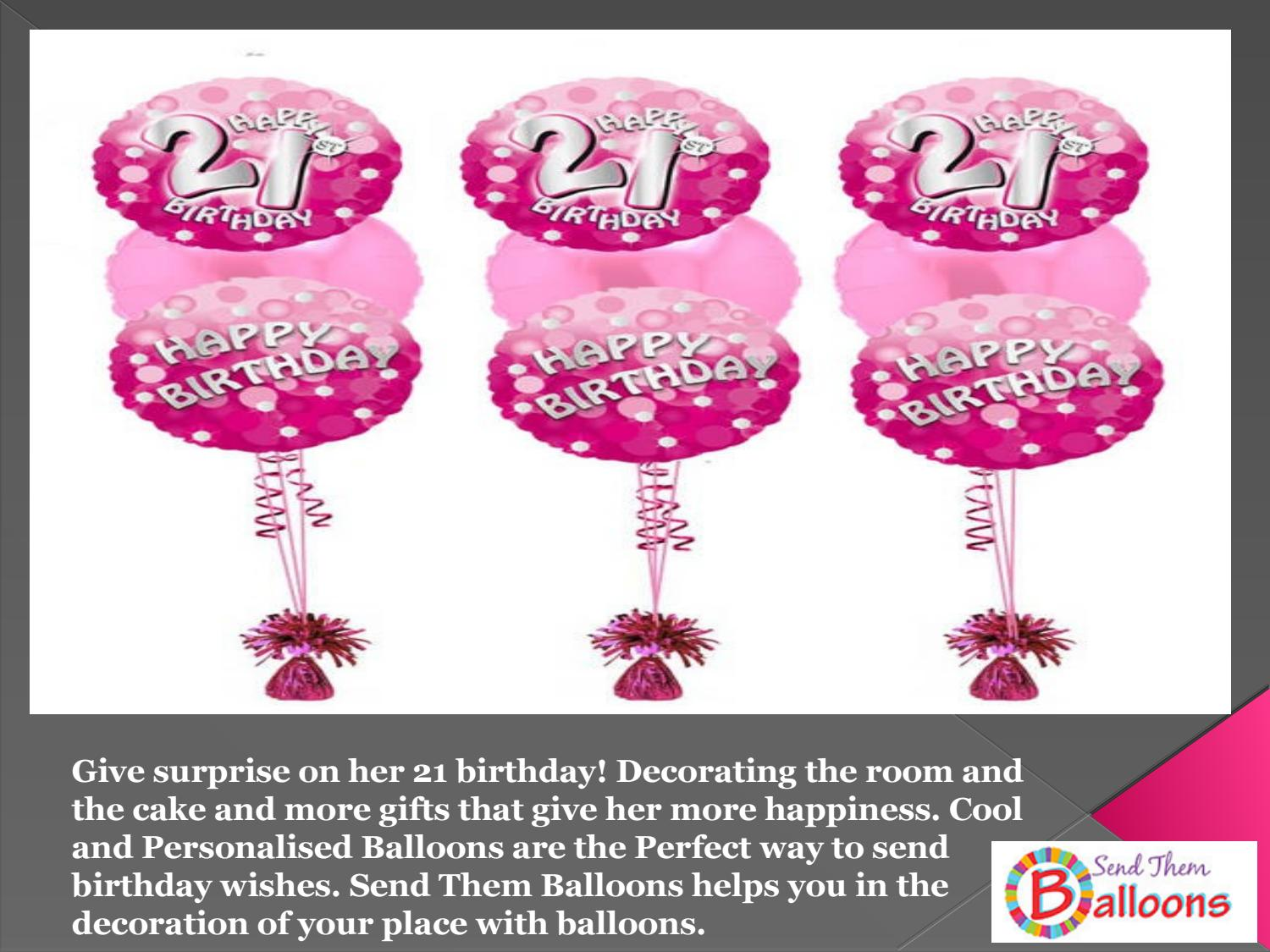 Celebrate Your 21 Birthday With Send Them Balloons By