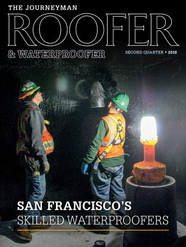 The Journeyman Roofer Waterproofer 2nd Qtr 2018 By Roofersunion Issuu