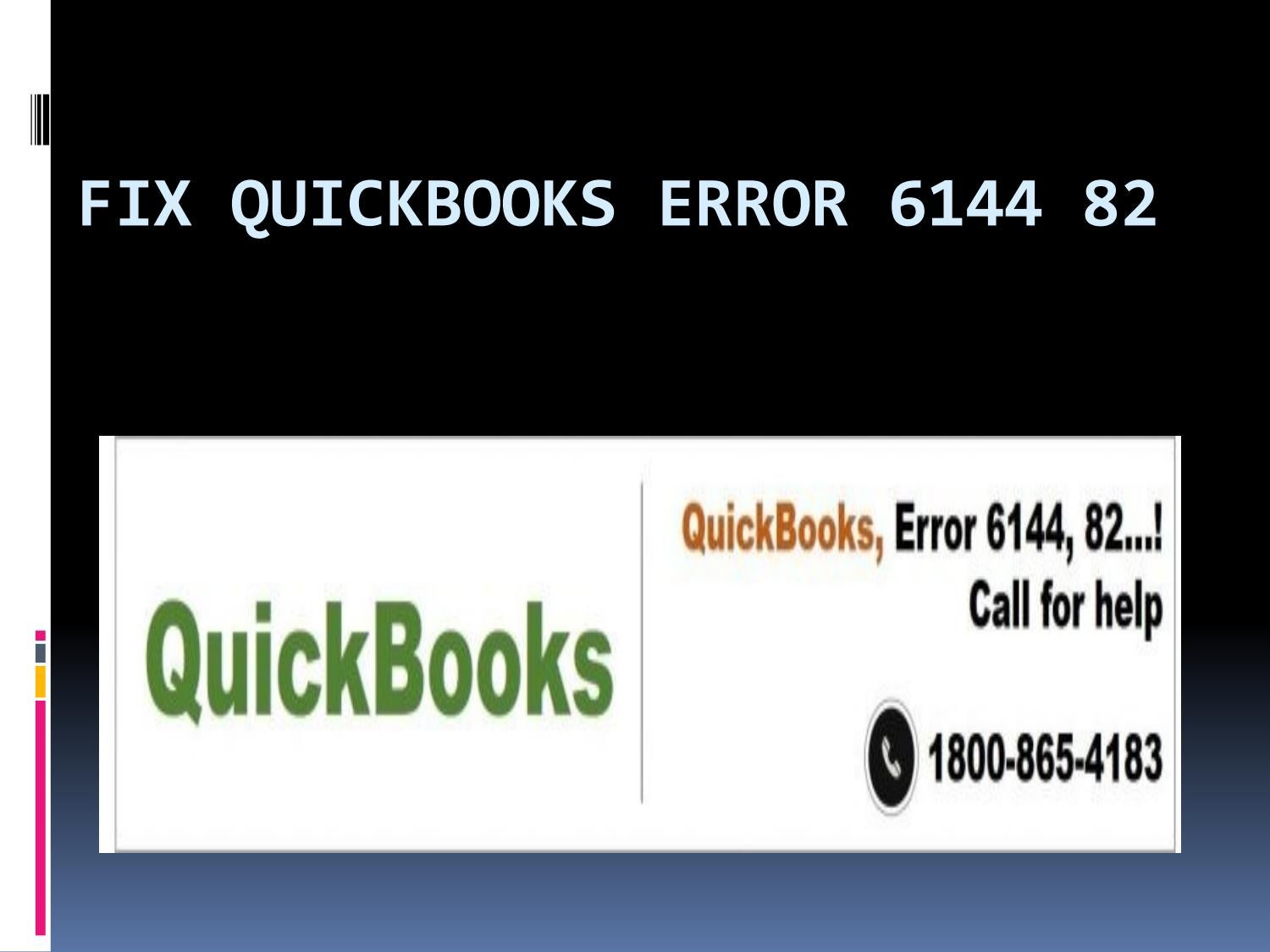 fix QuickBooks Error 6144 82 : Call our 1-800-865-4183 by satkrrr
