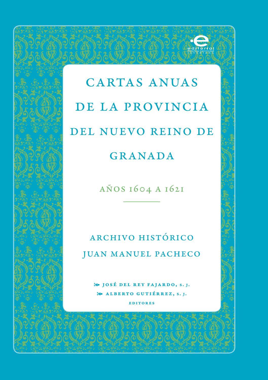Cartas anuas de la Provincia del nuevo reino de granada, Años 1604 a ...