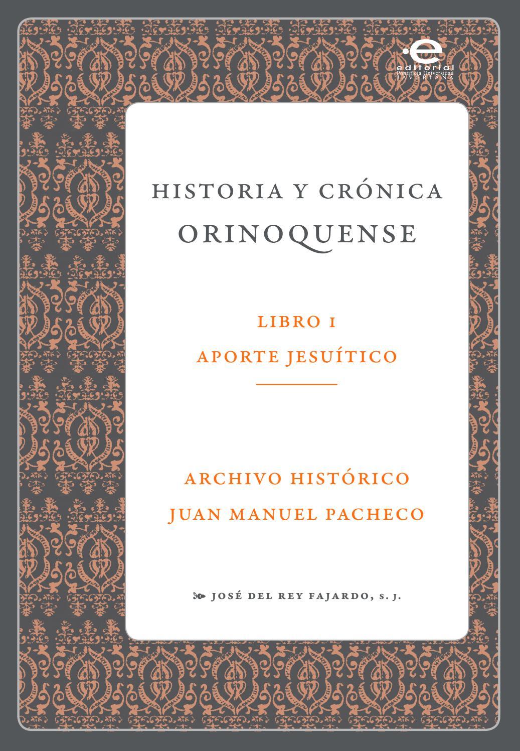 Historia y crónica orinoquense, Libro 1: Aporte Jesuítico by Archivo ...