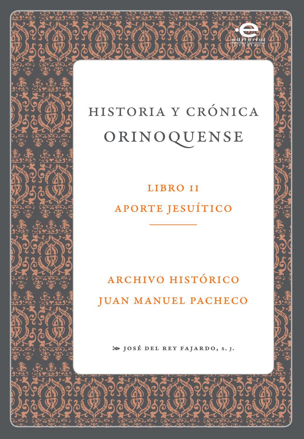 Historia y crónica orinoquense , Libro 2 Aporte Jesuítico by Archivo ...