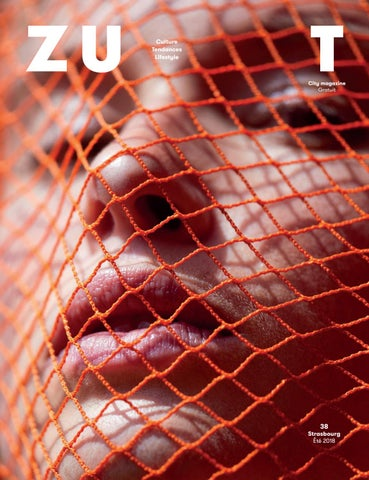 8a89e6aaf2cb9 Zut Strasbourg 38 by Zut Magazine - issuu