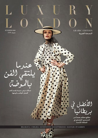 d9ce5d896e1f7 Luxury London Arabic Summer 2018 by Luxury London Media - issuu