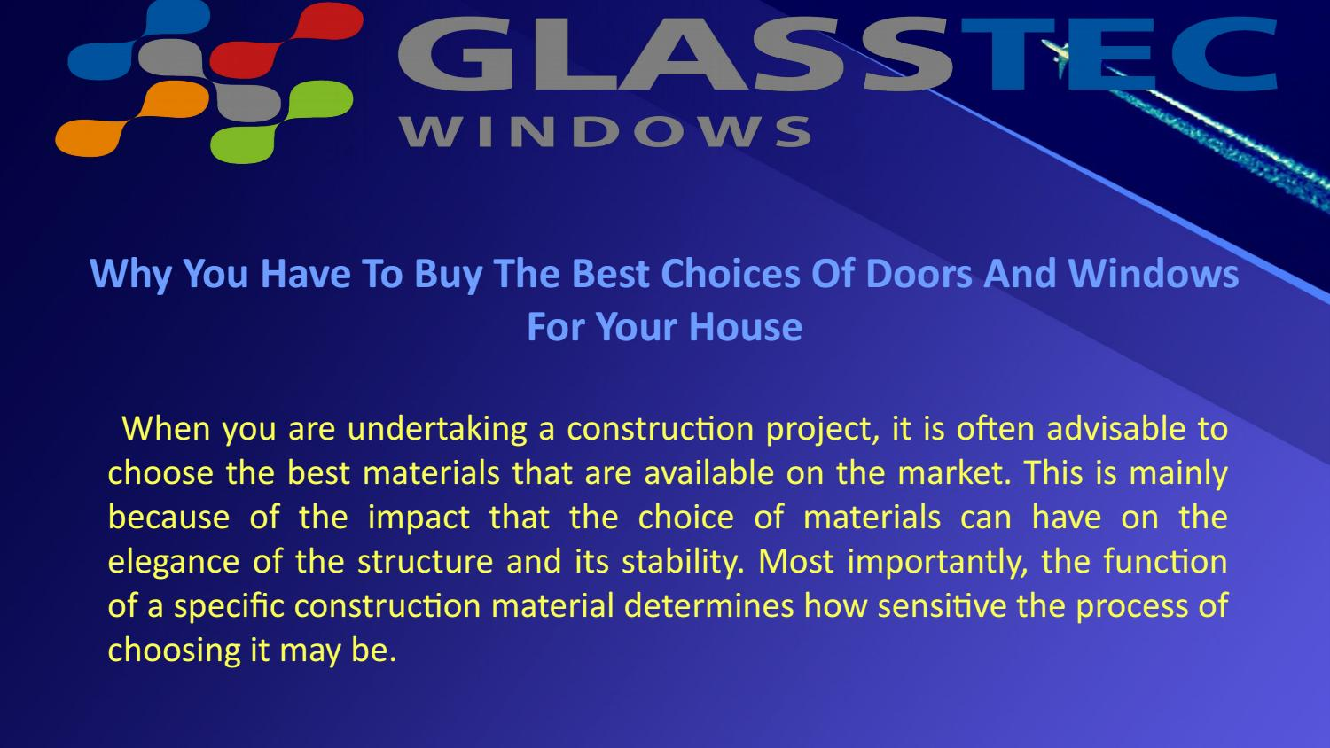 Why You Have To The Best Choices Of Doors And Windows For Your