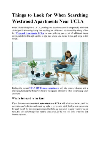 Things To Look For When Searching Westwood Apartments Near Ucla You Re Taking Off Picking Your Accommodation Is The Primary Important Choice