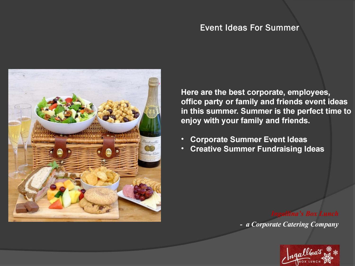 Summer Event Ideas Corporate Family And Friends By Ingallinas