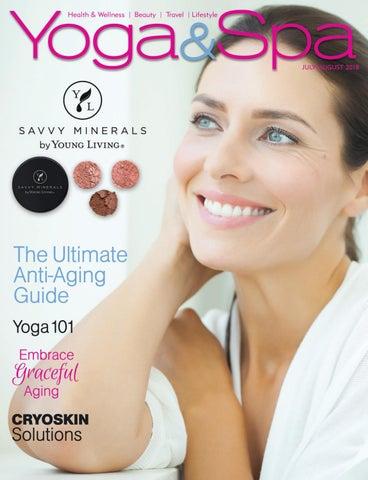 048f927981 Yoga   Spa Magazine July Aug 2018 Anti-Aging Issue by Yoga   Spa ...