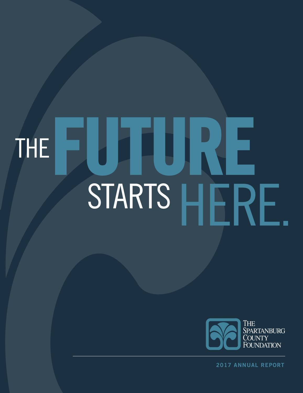 The Future Starts Here: 2017 Annual Report by The Spartanburg County ...