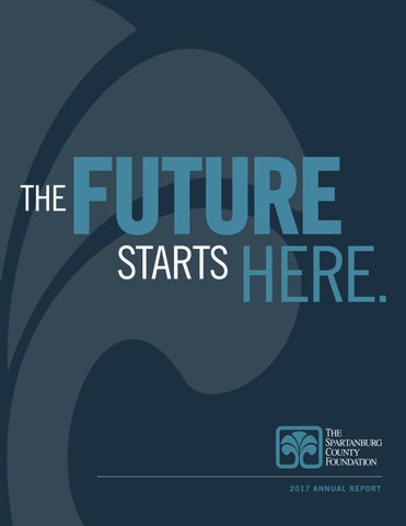 The Future Starts Here: 2017 Annual Report by The Spartanburg County