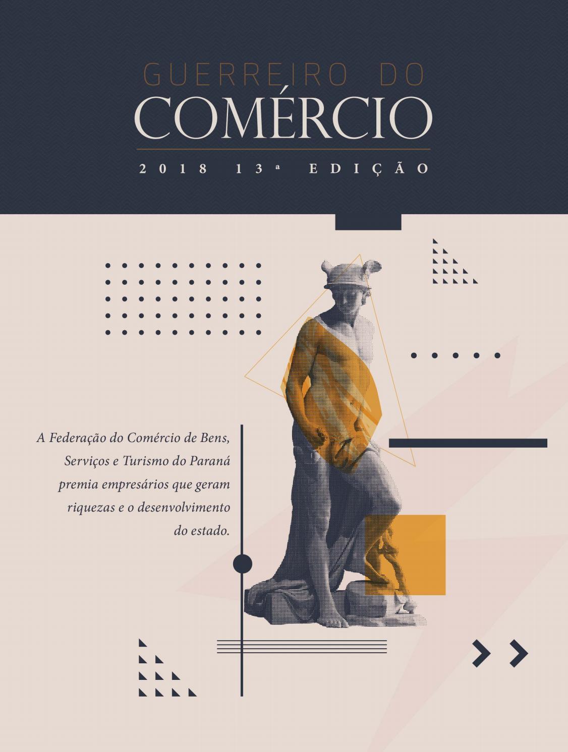 78d891525 Revista Guerreiro do Comércio 2018 by Federação do Comércio de Bens,  Serviços e Turismo do Paraná - issuu