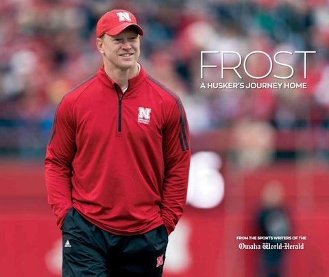 Frost A Husker S Journey Home By Omaha World Herald Issuu