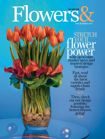 184342ff0 Flowers& - May 2016 by Teleflora - issuu