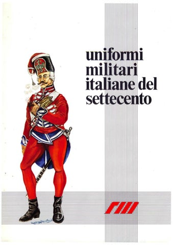 UNIFORMI ITALIANE DEL SETTECENTO by Biblioteca Militare - issuu 7c2246e7615d
