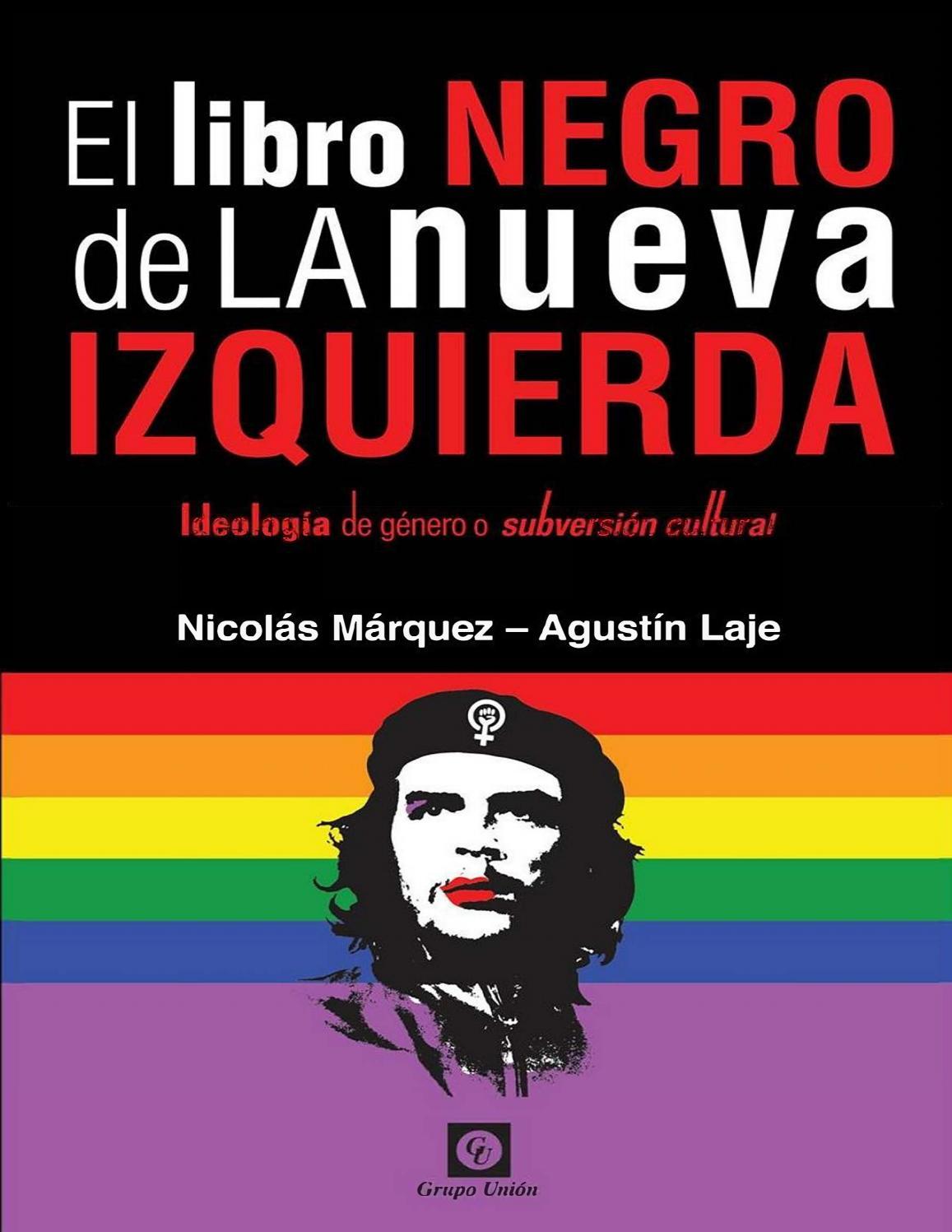 3b72965ecef3 Agustin Laje y Nicolàs Màrquez - El libro negro de la nueva ...