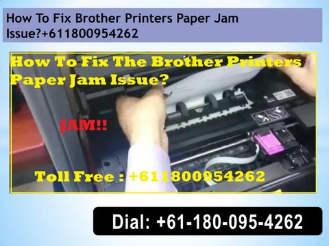 Call +61-180-095-4262 How To Fix Brother Printers Paper Jam