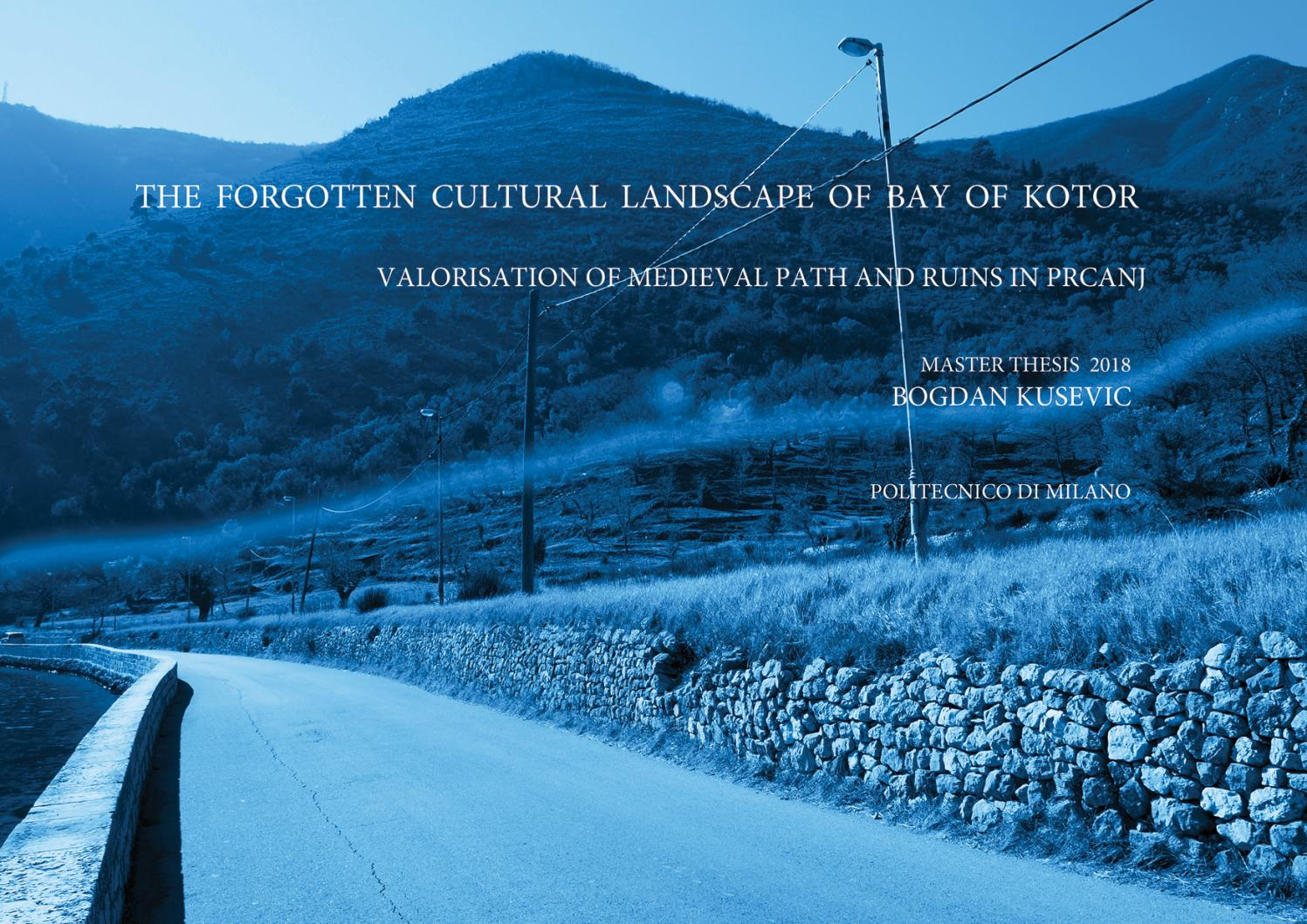 The Forgotten Cultural Landscape Of Bay Of Kotor Master Thesis