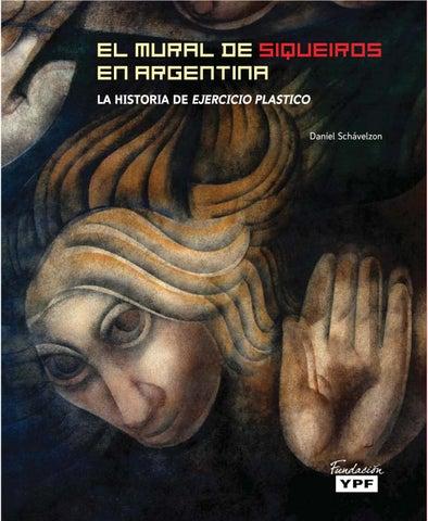 6d1c2bdf5c74 el mural de siqueiros en argentina LA HISTORIA DE EJERCICIO PLASTICO Daniel  Schรกvelzon