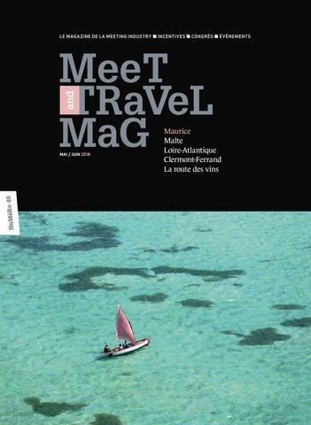 MeeT and TRaVeL MaG n°49   Mai-Juin 2018 by MeeT and TRaVeL MaG - issuu b2b12108e0a0