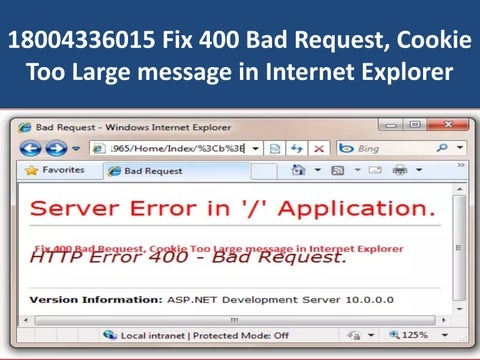 18004336015 Fix 400 Bad Request Cookie Too Large message in Internet
