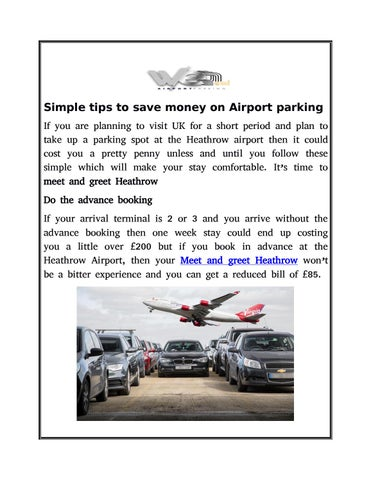 Meet and greet parking options at heathrow by we deal meet and greet simple tips to save money on airport parking if you are planning to visit uk for a short period and plan to take up a parking spot at the heathrow airport m4hsunfo