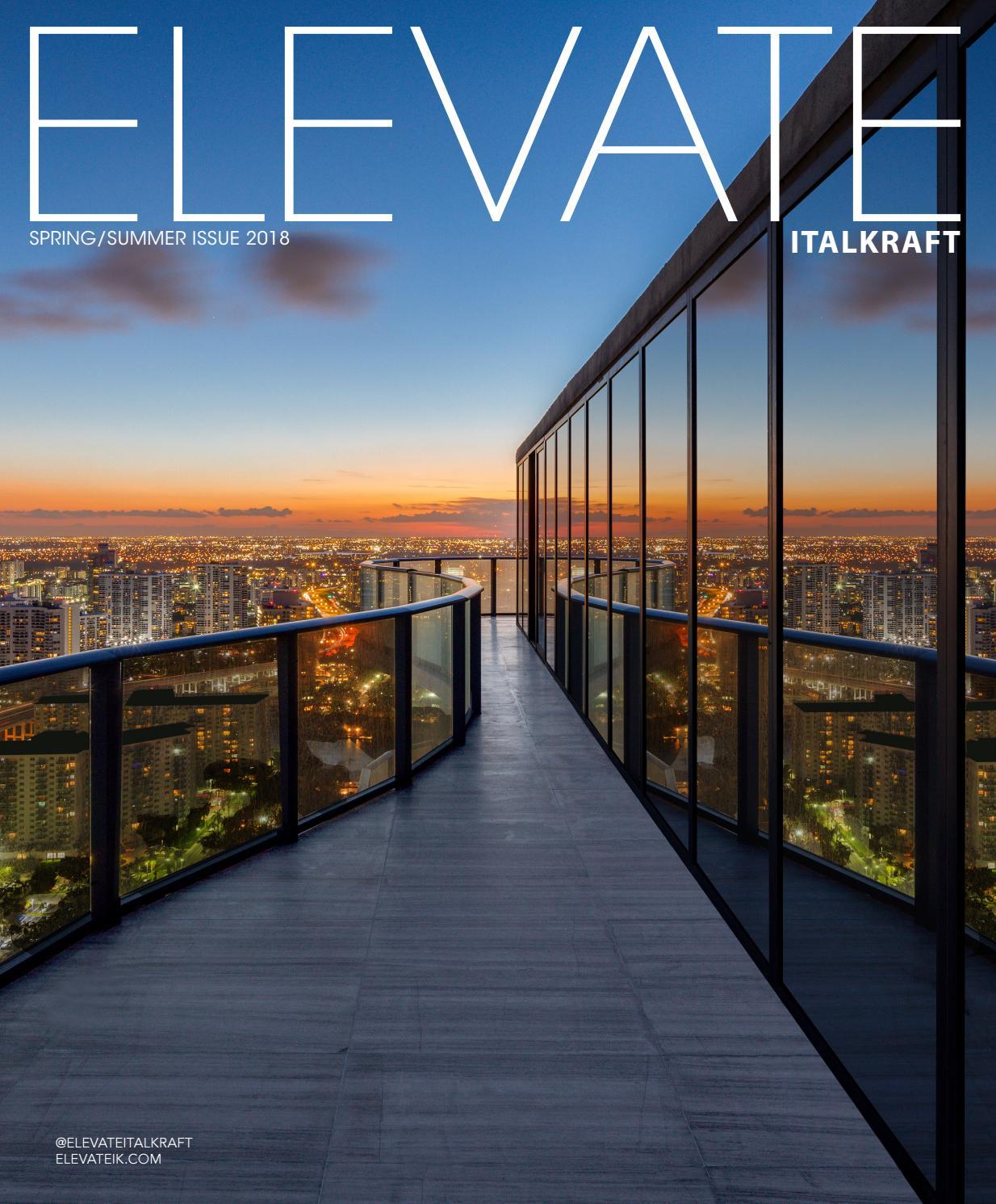 Elevate Italkraft Magazine | Spring/Summer Issue 2018 by ITALKRAFT