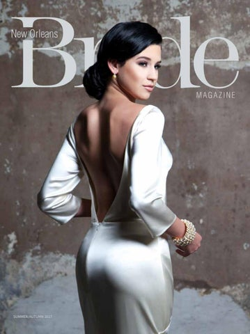 af47baa49d934 New Orleans Bride Summer 2017 by Renaissance Publishing - issuu
