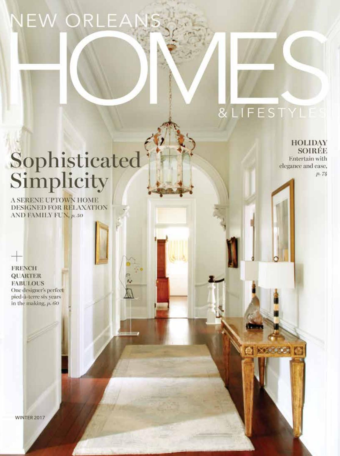 New Orleans Homes And Lifestyles Winter 2017 By Renaissance