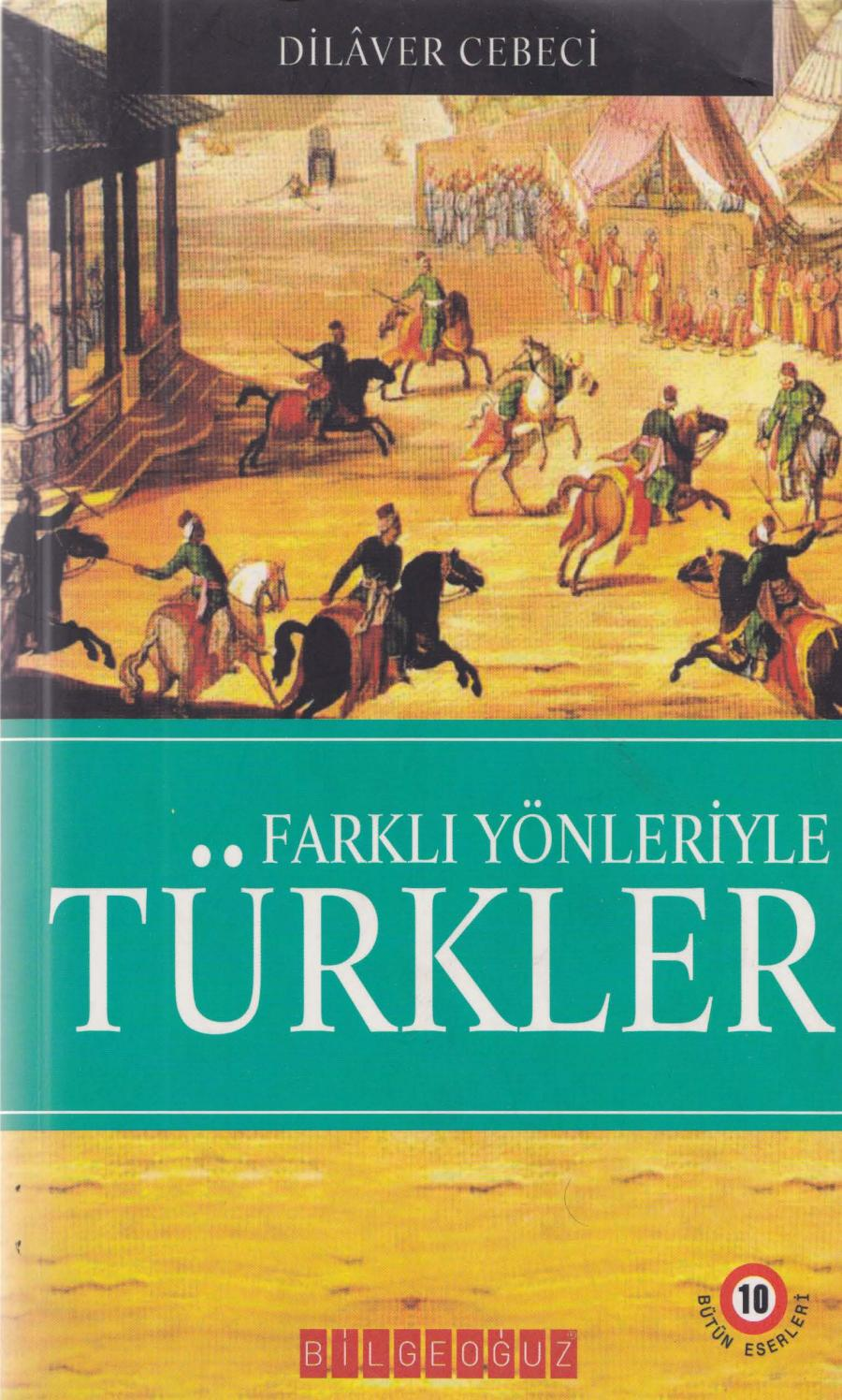 Dilaver Cebeci - Farklı Yönleriyle Türkler